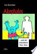 Akephalos und der unsichtbare Herr Zimt