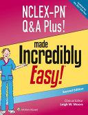NCLEX PN Q A Plus  Made Incredibly Easy