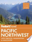 Fodor s Pacific Northwest
