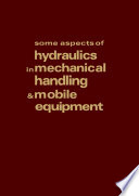 Some Aspects of Hydraulics in Mechanical Handling and Mobile Equipment Book PDF