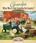 Grandpa What Was It Like Growing Up Country