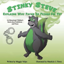 Stinky Steve Explains Why Papa's in Prison for Pot