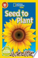 National Geographic Readers  Seed to Plant
