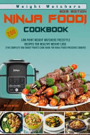 Weight Watchers Ninja Foodi Cookbook 2019 200 Low Point Weight Watchers Freestyle Recipes For Healthy Weight Loss The Complete Ww Smart Points Cook