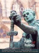 Plough Quarterly No. 24 - Faith and Politics