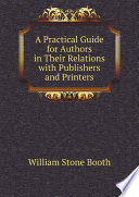 A Practical Guide for Authors in Their Relations with Publishers and Printers