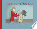 Living With A Black Dog : a black dog, is an equally touching...