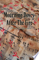 Mourning Doves After the Fire Passion And Tragedy And Of The