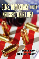 Guns  Democracy  and the Insurrectionist Idea