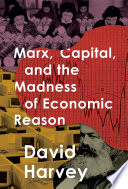 Marx  Capital  and the Madness of Economic Reason