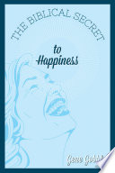 The Biblical Secret to Happiness