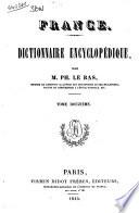 France dictionnaire encyclopedique par Ph. Le Bas