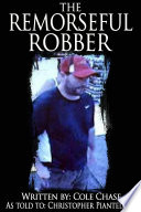 The Remorseful Robber Remorseful Robber When In 2011 He Snatched