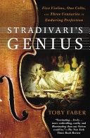 Stradivari's Genius He Could Not Make Antonio Stradivari S Violins