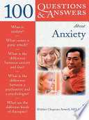 100 Questions and Answers about Anxiety