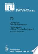 Grundlagen der Umformtechnik — Stand und Entwicklungstrends / Fundamentals of Metal Forming Technique — State and Trends