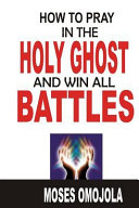 Prayer How To Pray In The Holy Ghost And Win All Battles