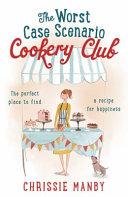 The Worst Case Scenario Cookery Club Book Cover