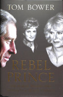 Rebel Prince Defiance Of Prince Charles Few Heirs To The
