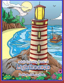 Adult Coloring Book of Lighthouses: Lighthouses Coloring Book for Adults with Lighthouses from Around the World, Scenic Views, Beach Scenes and More F
