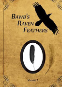 Bawb s Raven Feathers Volume I