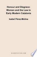 Honour And Disgrace : spain, in the early modern ages, particularly during...