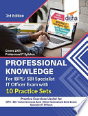 Professional Knowledge for IBPS  SBI Specialist IT Officer Exam with 10 Practice Sets   3rd Edition