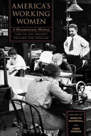 America's Working Women : letters, and fiction to trace the evolution of...
