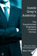 Inside Grey   s Anatomy  The Unauthorized Biography of Jamie Dornan