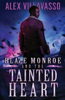 Blaze Monroe And The Tainted Heart A Supernatural Thriller