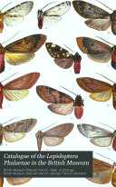 Catalogue of the Lepidoptera Phalaenae in the British Museum