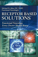 Receptor Based Solutions  Functional Neurology Every Doctor Should Know