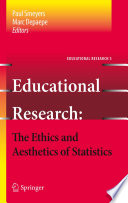 Educational Research - the Ethics and Aesthetics of Statistics
