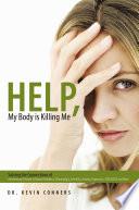 Help  My Body is Killing Me