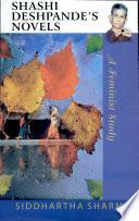 Shashi Deshpande's Novels : shashi deshpande s novels. it reveals...