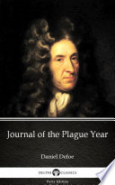 Journal of the Plague Year by Daniel Defoe   Delphi Classics  Illustrated