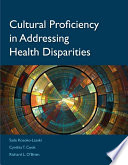 Cultural Proficiency in Addressing Health Disparities