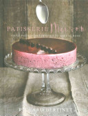 Patisserie Maison : comes a definitive, accessible guide to make...