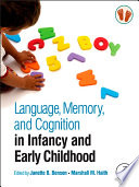 Language Memory And Cognition In Infancy And Early Childhood