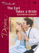 The Earl Takes A Bride : believe in happily-ever-afters--even if her sister...