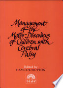 Management of the Motor Disorders of Children with Cerebral Palsy