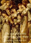 The age of Rossetti, Burne-Jones & Watts