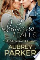 Inferno Falls Trilogy  Books 1 3