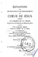 Elevations sur les douleurs et les enseignements du Coeur de Jésus pendant le chemin de la croix
