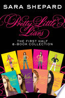 Pretty Little Liars The First Half 8 Book Collection