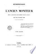Reimpression de L ancien Moniteur depuis la reunion des Etats generaux jusqu au consulat  mai 1789 novembre 1799