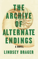 The Archive of Alternate Endings Book PDF