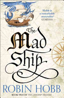 The Mad Ship : of the farseer trilogy continues the...