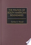 The Politics of South American Boundaries