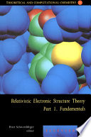 Relativistic Electronic Structure Theory Fundamentals book